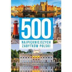 500 najpiękniejszych zabytków Polski (opr. twarda)
