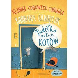 Pudełko pełne kotów - Klinika zdrowego chomika - Barbara Gawryluk - ebook