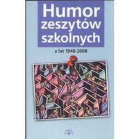 Komedie i satyry, Humor zeszytów szkolnych z lat 1948-2008 (opr. broszurowa)