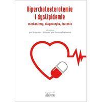 Książki medyczne, Hipercholesterolemie i dyslipidemie Mechanizmy diagnostyka.. (opr. broszurowa)