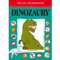 Kolorowanki, Wielkie kolorowanie Dinozaury - Opracowanie zbiorowe - książka