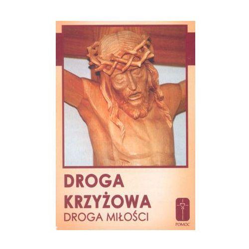 Książki religijne, Droga Krzyżowa – droga miłości (opr. miękka)