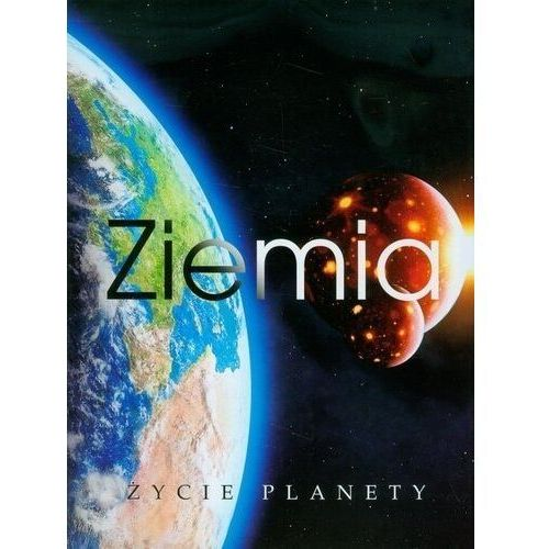 Książki dla dzieci, Ziemia Życie planety (opr. twarda)