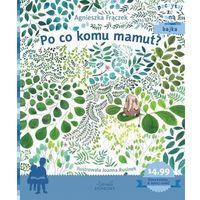Książki dla dzieci, Po co komu mamut? - Agnieszka Frączek (opr. miękka)