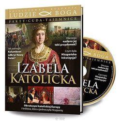 IZABELA KATOLICKA + Film DVD wyprzedaż 01/19 (-20%)