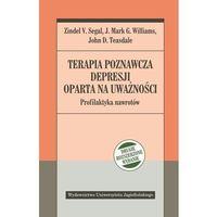 Książki medyczne, Terapia poznawcza depresji oparta na uważności. Pr (opr. miękka)