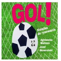 Książki dla dzieci, GOL! Książka do rysowania. Darmowy odbiór w niemal 100 księgarniach! (opr. broszurowa)
