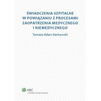 Książki medyczne, Świadczenia szpitalne w powiązaniu z procesami zaopatrzenia medycznego i niemedycznego (opr. broszurowa)