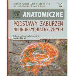 Anatomiczne podstawy zaburzeń neuropsychiatrycznych (opr. twarda)