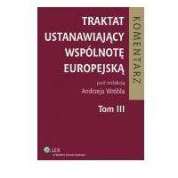 Książki prawnicze i akty prawne, Traktat ustanawiający Wspólnotę Europejską Tom III Komentarz (opr. twarda)