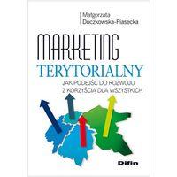 Psychologia, Marketing terytorialny Jak podejść do rozwoju z korzyścią dla wszystkich (opr. miękka)