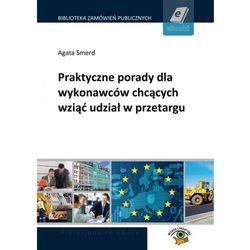 Praktyczne porady dla wykonawców chcących wziąć udział w przetargu - Agata Smerd