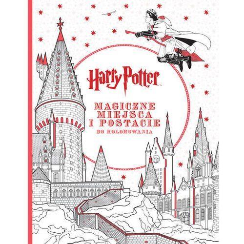 Kolorowanki, Harry Potter Magiczne miejsca i postacie do kolorowania - Opracowanie zbiorowe OD 24,99zł DARMOWA DOSTAWA KIOSK RUCHU