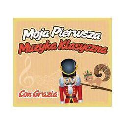 Moja pierwsza muzyka klasyczna CON GRAZIA -