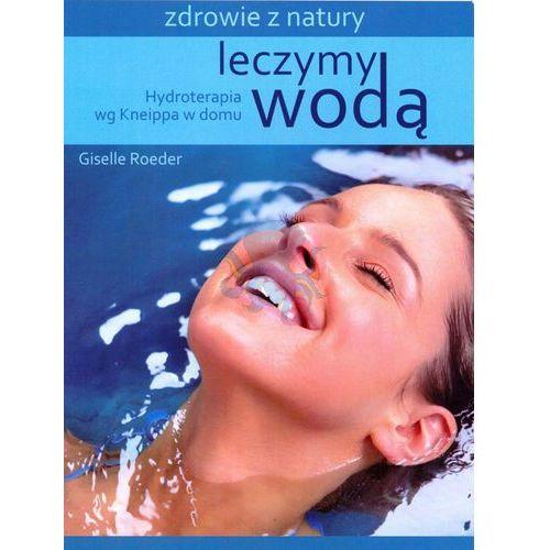 Książki medyczne, Leczymy Wodą (opr. miękka)