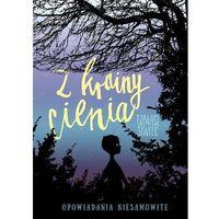 Literatura młodzieżowa, Z krainy cienia Opowiadania niesamowite [Siwiec Tomasz] (opr. broszurowa)