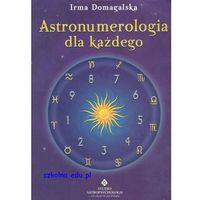 Senniki, wróżby, numerologia i horoskopy, Astronumerologia dla każdego (opr. miękka)