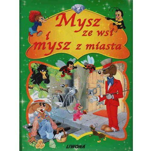 Książki dla dzieci, Mysz ze wsi i mysz z miasta (opr. twarda)