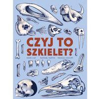 """Książki dla dzieci, Książka """"Czyj to szkielet?"""" Wydawnictwo Mamania 9788365087942 (opr. twarda)"""