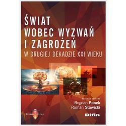 Świat wobec wyzwań i zagrożeń w drugiej dekadzie XXI wieku - Bogdan Panek, Roman Stawicki