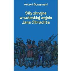 Siły zbrojne w wołoskiej wojnie Jana Olbrachta (opr. broszurowa)