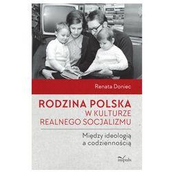 Rodzina polska w kulturze realnego socjalizmu... - Renata Doniec - książka