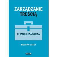 Biblioteka biznesu, Zarządzanie treścią. Strategie i narzędzia - (opr. miękka)