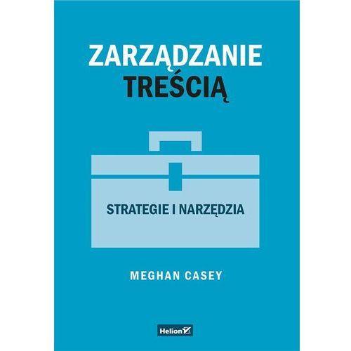 Książki o biznesie i ekonomii, Zarządzanie treścią. Strategie i narzędzia - (opr. miękka)