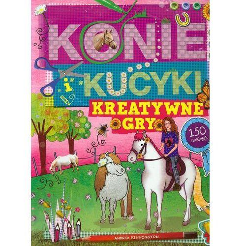 Książki dla dzieci, Konie i kucyki kreatywne gry (opr. miękka)