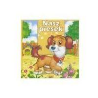 Książki dla dzieci, Nasz piesek ctw. (opr. kartonowa)