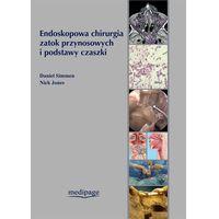Książki medyczne, ENDOSKOPOWA CHIRURGIA ZATOK PRZYNOSOWYCH I PODSTAWY CZASZKI, SIMMEN (opr. twarda)