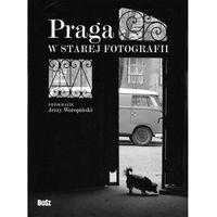 Przewodniki turystyczne, Praga w starej fotografii (opr. twarda)