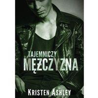 E-booki, Tajemniczy mężczyzna - Kristen Ashley (EPUB)