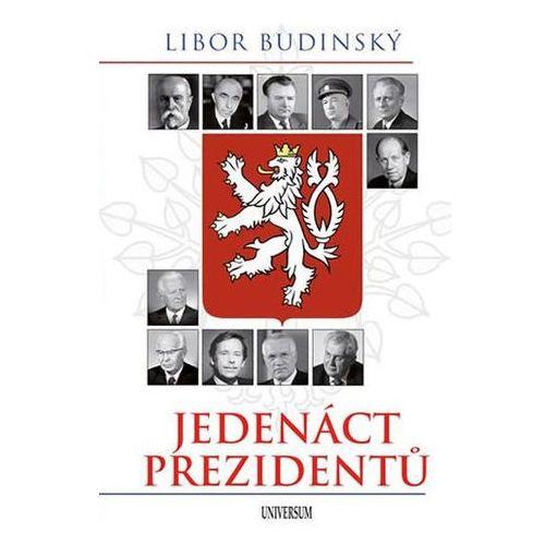 Pozostałe książki, Jedenáct prezidentů Libor Budinský