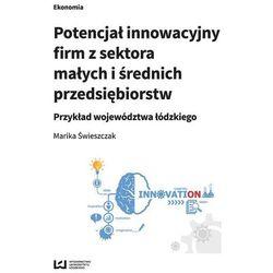 Potencjał innowacyjny firm z sektora małych i średnich przedsiębiorstw - Marika Świeszczak (opr. miękka)