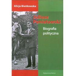 Juliusz Poniatowski Biografia polityczna (opr. miękka)