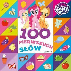 My Little Pony. 100 pierwszych słów Praca zbiorowa (opr. kartonowa)