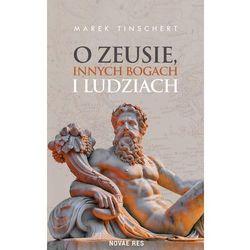 O Zeusie innych bogach i ludziach. Darmowy odbiór w niemal 100 księgarniach!