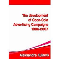 The Development of Coca-Cola Advertising Campaigns (1886 - 2007) - Aleksandra Kulawik