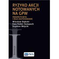 Biblioteka biznesu, Ryzyko akcji notowanych na GPW - Wiesław Dębski (opr. miękka)