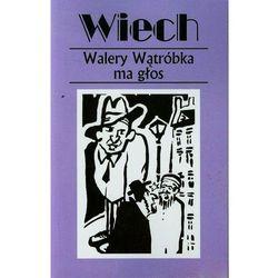 Walery Wątróbka ma głos czyli felietony warszawskie (opr. miękka)