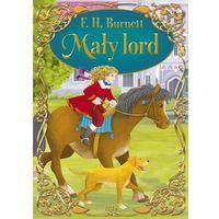 Książki dla dzieci, Mały lord - Burnett F. H. OD 24,99zł DARMOWA DOSTAWA KIOSK RUCHU (opr. twarda)