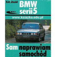 Książki o motoryzacji, BMW SERII 5 SAM NAPRAWIAM SAMOCHÓD (opr. miękka)