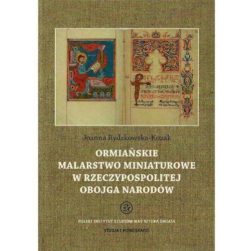 E-booki, Ormiańskie malarstwo miniaturowe w Rzeczypospolitej Obojga Narodów - Joanna Rydzkowska-Kozak (PDF)