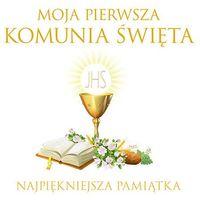 Albumy, Moja pierwsza Komunia Święta, Najpiękniejsza pamiątka - Opracowanie zbiorowe (opr. twarda)