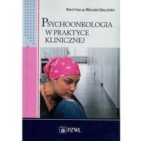 Pedagogika, Psychoonkologia w praktyce klinicznej (opr. miękka)