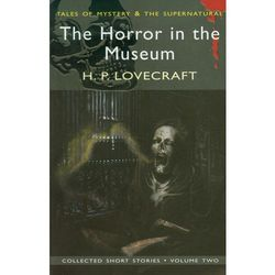 The Horror in the Museum Collected Short Stories Volume 2 (opr. miękka)