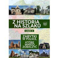 E-booki, Z historią na szlaku. Zabytki w Polsce, które warto zobaczyć. Część 2