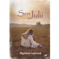 Literatura kobieca, obyczajowa, romanse, Sen Julii / Białe Pióro (opr. miękka)