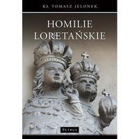 Książki religijne, Homilie Loretańskie 17 - Tomasz Jelonek (opr. miękka)